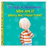 Who Am I? Where Did I Come From?  By Dr. Ruth in Houston, Texas