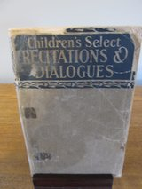 Children's Select Recitations & Dialogues~Vintage in Aurora, Illinois
