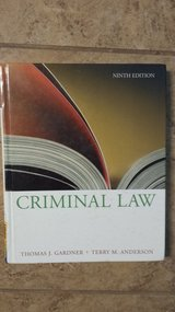 Criminal Law - Ninth Edition by Thomas J Garner/Terry M Anderson in Houston, Texas