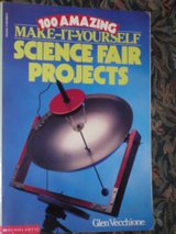 100 Amazing Make-it-Yourself Science Fair Projects book in Naperville, Illinois