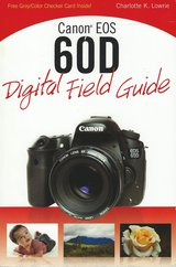 Canon EOS 60D Digital Field Guide $10.00 in Cherry Point, North Carolina