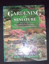 Gardening in Miniature Book - Hardback - Small Plants for Small Areas in Alamogordo, New Mexico