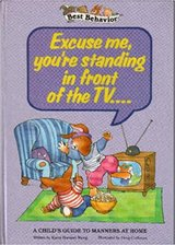 """Vintage 1986 """"Best Behavior"""" Excuse Me Your Standing In Front of The TV Book About Manners in Oswego, Illinois"""