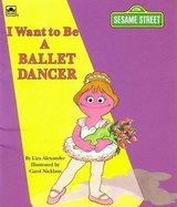 Sesame Street I Want To be A Ballet Dancer Book Age 2 - 5 Vintage 1993 in Plainfield, Illinois
