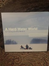 A Hard -Water World Ice Fishing and Why We Do It in Naperville, Illinois