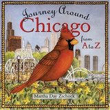 Journey Around Chicago from A to Z Hard Cover Book with Dust Jacket Age 6 - 12 * Grade 1st - 6th in Joliet, Illinois