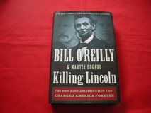 KILLING LINCOLN BY BILL O 'REILY AND MARTIN DUGARD in Schaumburg, Illinois