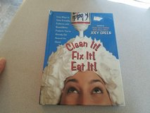 """""""Clean it,Fix it,Eat it"""" easy way to solve everyday problems Book in Fort Riley, Kansas"""