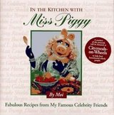 In the Kitchen With Miss Piggy: Fabulous Recipes from My Famous Celebrity Friend Hatf Cover Book... in Plainfield, Illinois