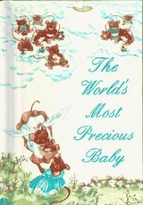 Vintage 1993 The Worlds Most Precious Baby Hard Cover Book (Personalized Edition) in Joliet, Illinois