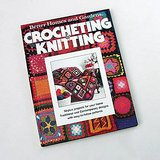 Better Homes and Gardens CROCHETING & KNITTING, 1977 HC in Oswego, Illinois