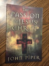 The Passion of the Christ by John Piper in St. Charles, Illinois
