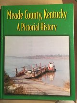 A Pictorial History Book of Meade County, Kentucky. in Fort Knox, Kentucky