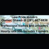 (Low Price Movers) Owner: Shawn @ (281) 667-6838. Why wait? Call today! in Spring, Texas