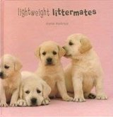 Lightweight Littermates Hard Cover Book Dog Puppy Lovers Illustrated in Plainfield, Illinois