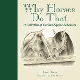 Why Horses Do That Hard Cover Book A Collection of Curious Equine Behaviors in Chicago, Illinois