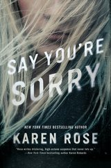 Say You're Sorry by Karen Rose before it even goes on sale 2/12/19 perfect for Christmas in Orland Park, Illinois