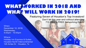 713 REIA Presents: WHAT WORKED IN 2018 AND WHAT WILL WORK IN 2019! in Houston, Texas