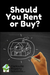 Should You Rent or Buy in Clarksville TN? in Clarksville, Tennessee