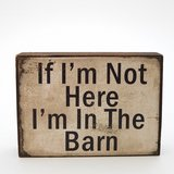 "Wooden Sign Home Decor Plaque ""If I'm Not Here I'm In The Barn"" 3"" x 4"" in Naperville, Illinois"