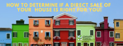 How to Determine If A Direct Sale of Your Clarksville TN House is Right For You! in Clarksville, Tennessee