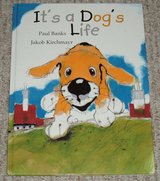 It's A Dog's Life Hard Cover Book Age 4 - 8 * Grade Preschool - 3rd in Oswego, Illinois