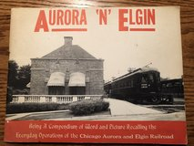 "Aurora ""N"" Elgin Book -- Everyday Operations of the Chicago Aurora & Elgin Railroad in Westmont, Illinois"