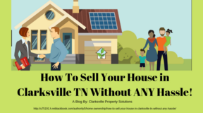 How To Sell Your House in Clarksville TN Without ANY Hassle! in Fort Campbell, Kentucky
