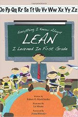Everything I Know About Lean I Learned in First Grade in Kingwood, Texas
