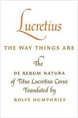 Lucretius: The Way Things Are: The Way Things Are: The De Rerum Natura of Titus ... in Kingwood, Texas