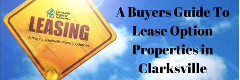 A Buyers Guide To Lease Option Properties in Clarksville in Clarksville, Tennessee