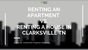 Renting An Apartment vs Renting A House in Clarksville TN in Clarksville, Tennessee