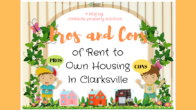 Pros and Cons of Rent to Own Housing In Clarksville in Clarksville, Tennessee