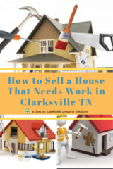 How to Sell a House That Needs Work in Clarksville TN in Fort Campbell, Kentucky