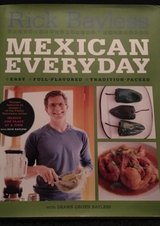 Mexican Everyday Cookbook by Rick Bayless in Camp Lejeune, North Carolina