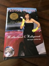 "New Autographed Patricia Heaton Book - ""Motherhood & Hollywood"" - First Edition in Naperville, Illinois"