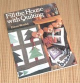 Vintage 1994 Fill The House with Quilting Soft Cover Book Quilting & Patchwork Techniques+ More in Morris, Illinois