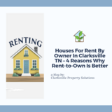 Houses For Rent By Owner In Clarksville TN – 4 Reasons Why Rent-to-Own Is Better in Fort Campbell, Kentucky