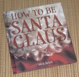 Vintage 2001 How To Be Santa Claud Hard Cover Book in Joliet, Illinois
