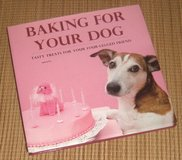 Baking for Your Dog Tasty Treats for Your Four Legged Friend Hard Cover Book w Dust Jacket in Plainfield, Illinois
