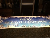 """Baby It's Cold Outside"" Vinyl Banner - 54"" x 18"" in Bolingbrook, Illinois"