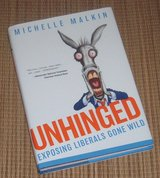 Unhinged Exposing Liberals Gone Wild Hard Cover Book w Dust Jacket in Plainfield, Illinois