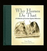 Why Horses Do That Hard Cover Book A Collection of Curious Equine Behaviors in Morris, Illinois
