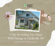5 Tips For Selling Your House With Damage in Clarksville TN in Fort Campbell, Kentucky