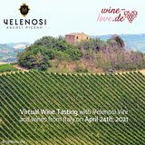 Virtual Wine Tasting with Velenosi Vini?and wines from Italy on April 24th, 2021 in Wiesbaden, GE