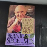 How to Live Between Office Visits: A Guide to Life, Love and Health, First edition in Naperville, Illinois