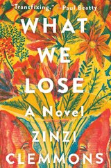 What We Lose by Zinzi Clemmons (Hardcover) in Okinawa, Japan