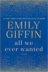 All We Ever Wanted by Emily Giffin (Hardcover) in Okinawa, Japan