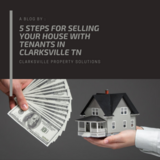 5 Steps For Selling Your House With Tenants in Clarksville TN in Fort Campbell, Kentucky