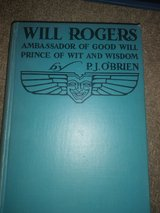 O'Brien, P. J. WILL ROGERS Ambassador of Good Will Prince of Wit and Wisdom 1st in Fairchild AFB, Washington